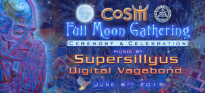 6-6-15-cosm-full-moon-gathering-june-2015-featuring-supersillyus-full
