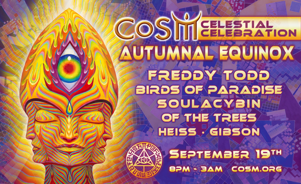 cosm-celestial-celebration-autumnal-equinox-2015-featuring-freddy-todd-birds-of-paradise-soulacybin-of-the-trees-heiss-djedi