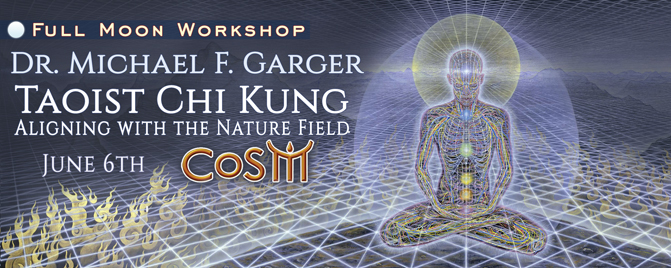 cosm-full-moon-workshop-dr-michael-f-garger-taoist-chi-kung-aligning-nature-feild-june-6th-70031